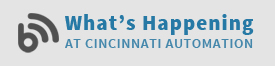 What's Happening at Cincinnati Automation